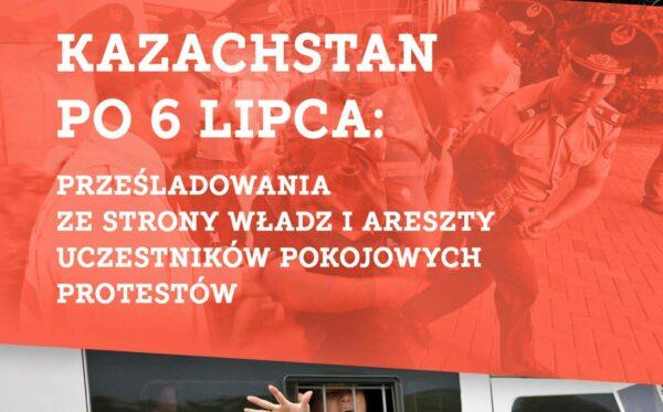 Kazachstan po 6 lipca 2019: prześladowania ze strony władz i areszty uczestników pokojowych protestów